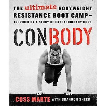 Conbody - The Revolutionary Bodyweight Prison Boot Camp - Born from an