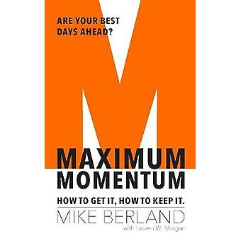 Maximum Momentum - How to Get It - How to Keep It by Mike Berland - 97