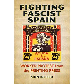 Fighting Fascist Spain  Worker Protest from the Printing Press by Montse Feu