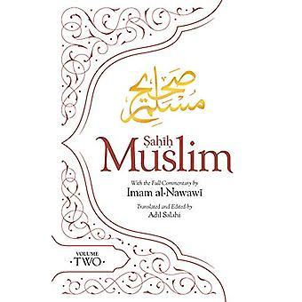 Sahih Muslim (Volume 2) - With the Full Commentary by Imam Nawawi by A