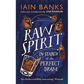 Raw Spirit - In Search of the Perfect Dram by Iain Banks - 97815291247