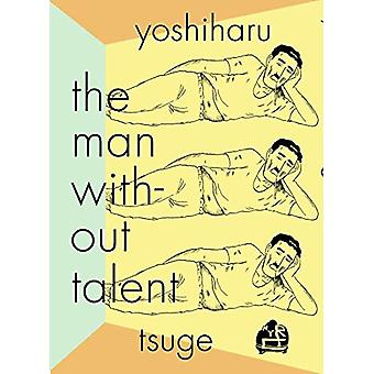 The Man Without Talent by Yoshiharu Tsuge - 9781681374437 Book