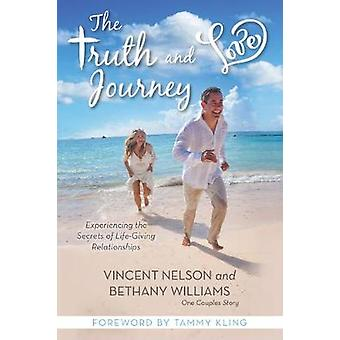 The Truth & Love Journey - Experience the Secrets of Life-Giving R