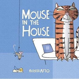 Mouse in the House by Russell Ayto