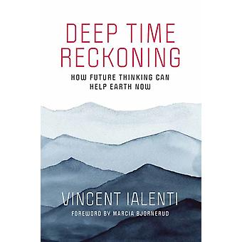 Deep Time Reckoning by Ialenti & Vincent