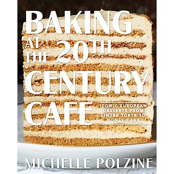 Baking at the 20th Century Cafe by Polzine & Michelle