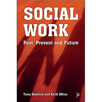Sociaal werk: Verleden, Heden en Toekomst
