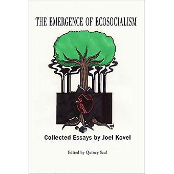 The Emergence of Ecosocialism - Collected Essays by Joel Kovel