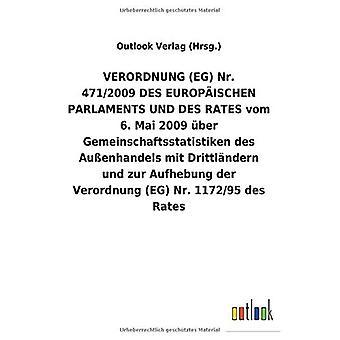 VERORDNUNG(EG) Nr. 471/2009DES EUROPA ISCHEN PARLAMENTS UND DES RATES vom 6. Mai 2009 Aber Gemeinschaftsstatistiken des AuA enhandels mit Drittl ndern und zur Aufhebung der Verordnung (EG) Nr.1172/95 des Hinnat