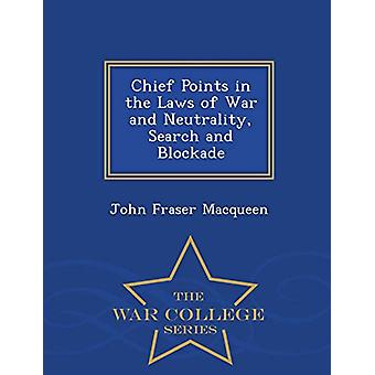 Chief Points in the Laws of War and Neutrality - Search and Blockade
