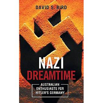 Nazi Dreamtime by David Bird