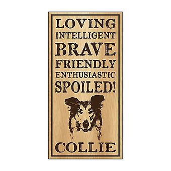 "Sign, Wood, Spoiled Collie, 5"" X 10"""