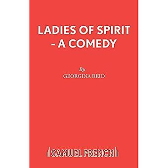 Ladies of Spirit - A Comedy