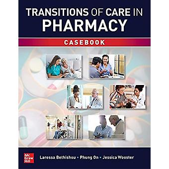 Transitions of Care in Pharmacy Casebook by Laressa Bethishou