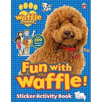 Fun with Waffle! Sticker Activity (Waffle the Wonder� Dog)