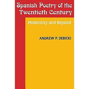 Spansk poesi fra det tjuende århundre - Modernitet og utover av Andr
