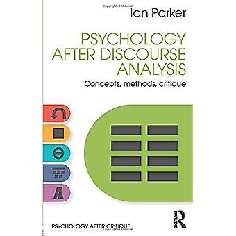 Psychology After Discourse Analysis: Concepts, methods, critique (Psychology After Critique)