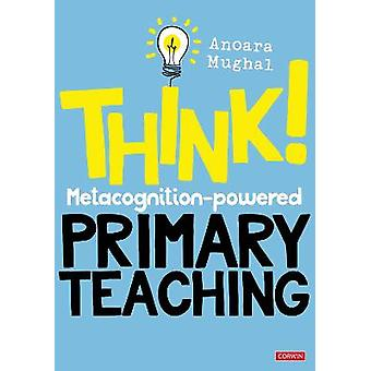 Think!: Metacognition-powered Primary Teaching