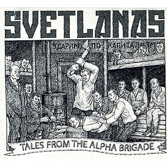 Svetlanas - Tales From the Alpha Brigade [CD] USA import