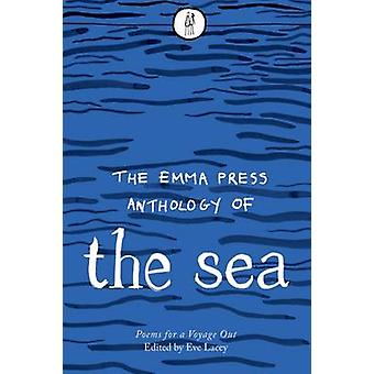 Emma Press Anthology of the Sea  Poems for a Voyage Out by Illustrated by Emma Wright & Edited by Eve Lacey