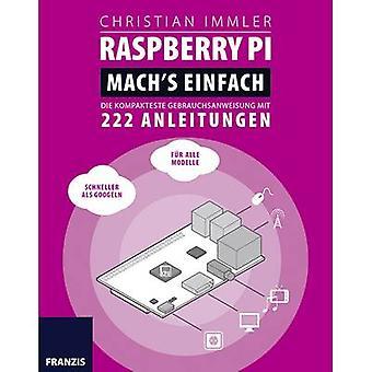 Franzis Verlag Raspberry Pi: Mach´s einfach! Die kompakteste Gebrauchsanweisung mit 222 Anleitungen 978-3-645-60351-5