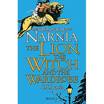 The Lion - the Witch and the Wardrobe by C. S. Lewis - 9780007323128