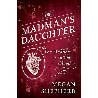 The Madman's Daughter by Megan Shepherd - 9780007500208 Book