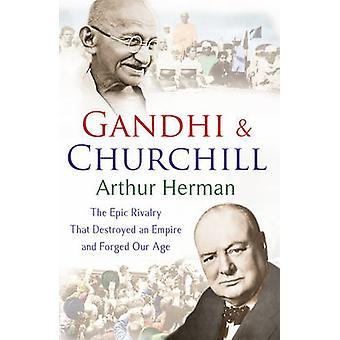 Gandhi og Churchill - den rivalisering, der ødelagde et imperium og smedet