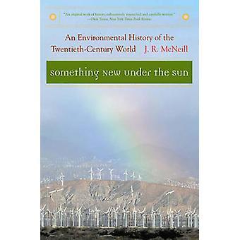 Algo nuevo bajo el sol - una historia ambiental de la Twentiet