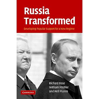 Russia Transformed - Developing Popular Support for a New Regime by Ri