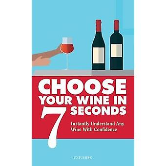 Choose Your Wine In 7 Seconds by S. Rosa - 9780789334466 Book