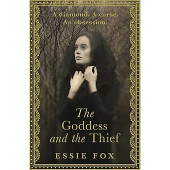 The Goddess and the Thief by Essie Fox - 9781409146209 Book