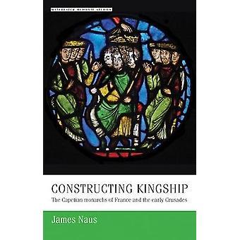 Bau von Königtum - die Kapetinger Königen von Frankreich und den frühen