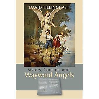 Systrar - kusiner- och egensinniga änglar av David C. Tillinghast - 9781