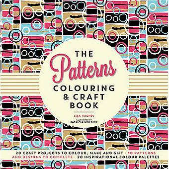 Mønstre farvning & Craft Book med Lisa Hughes - Patricia Moffett