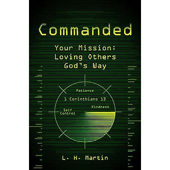 Commande - votre Mission - aimer les autres la voie de Dieu par L H Martin - 978