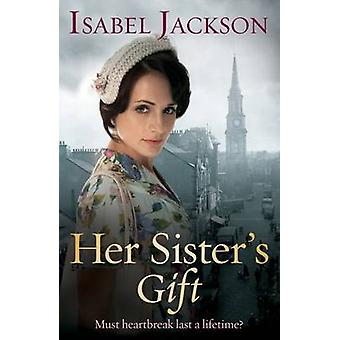 Her Sister's Gift by Isabel Jackson - 9781785300103 Book