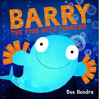 Barry el pescado con los dedos por Sue Hendra - libro 9781847385161