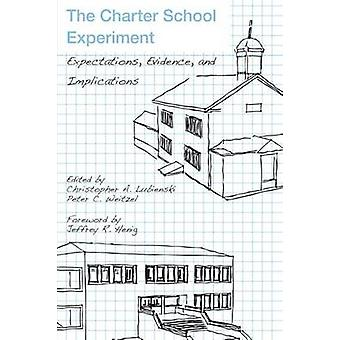 The Charter School Experiment - Expectations - Evidence - and Implicat