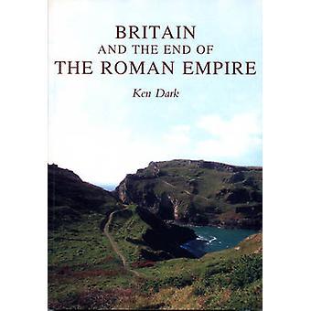 Großbritannien und das Ende des römischen Reiches (Neuauflage) von Ken Dark - J