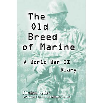 The Old Breed of Marine - A World War II Diary (annotated edition) by