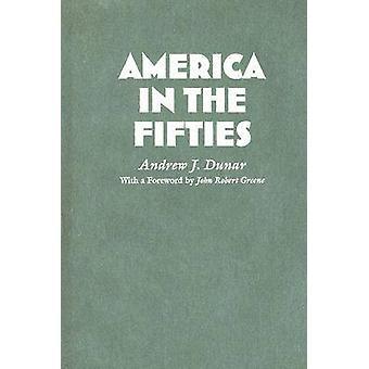 Ameryka w latach pięćdziesiątych przez Andrew J. Dunar - John Robert Greene - 9780
