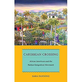 Traversata dei Caraibi: afro-americani e il movimento di emigrazione haitiana (posti americani in anticipo)