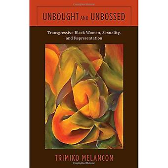 Unbought en Unbossed: transgressieve zwarte vrouwen, seksualiteit en vertegenwoordiging