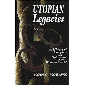 Utopian Legacies: A History of Conquest and Oppression in the Western World