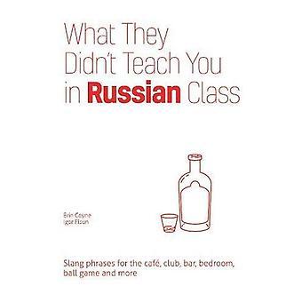 Wat ze je niet leren in Russische klasse: Slang zinnen voor Cafe, Club, Bar, slaapkamer, balspel en meer