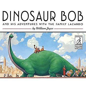 Dinosaure Bob et ses aventures avec la famille Lazardo (le monde de William Joyce)