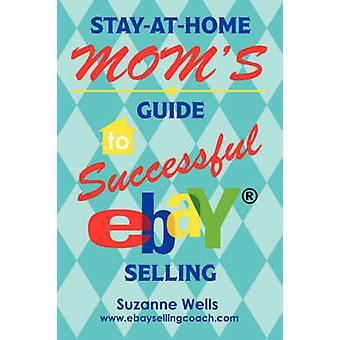 StayAtHome Mütter Leitfaden für erfolgreiche eBay Verkauf von Wells & Suzanne
