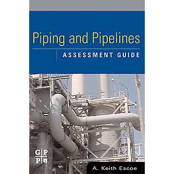 Piping and Pipeline Assessment Guide by Escoe & A. Keith