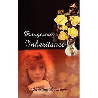 Dangerous Inheritance by Dieatrick & Christena